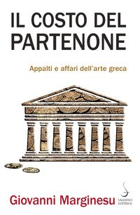 Il costo del Partenone. Appalti e affari dell'arte greca