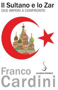 Il sultano e lo zar. Due imperi a confronto