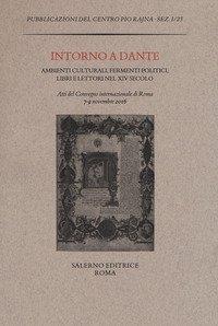 Intorno a Dante. Ambienti culturali, fermenti politici