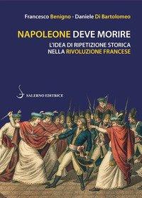 Napoleone deve morire. L'idea di ripetizione storica nella Rivoluzione francese