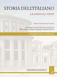 Storia dell'italiano. La lingua, i testi
