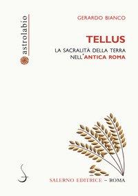 Tellus. La sacralità della terra nell'antica Roma