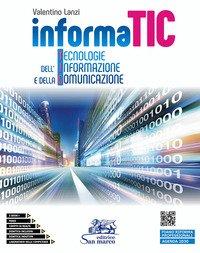 Informatic. Tecnologie dell'informazione e della comunicazione