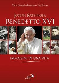 Benedetto XVI. Immagini di una vita