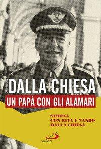 Carlo Alberto Dalla Chiesa. Un papà con gli alamari