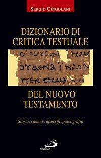 Dizionario di critica testuale del Nuovo Testamento. Storia, canone, apocrifi, paleografia