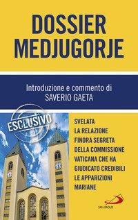 Dossier Medjugorje. Svelata la Relazione finora segreta della Commissione vaticana che ha giudicato credibili le apparizioni mariane