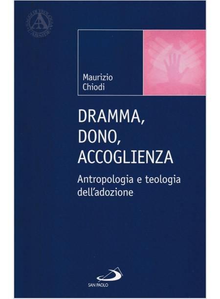 Dramma, dono, accoglienza. Antropologia e teologia dell'adozione