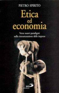 Etica ed economia. Verso nuovi paradigmi nella ristrutturazione delle imprese