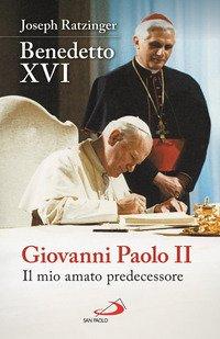 Giovanni Paolo II. Il mio amato predecessore