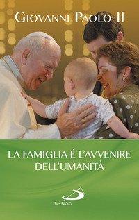 La famiglia è l'avvenire dell'umanità