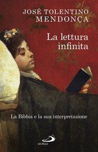 La lettura infinita. La Bibbia e la sua interpretazione
