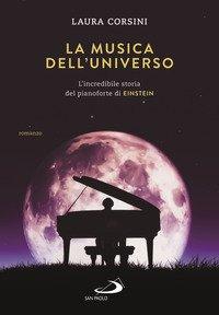 La musica dell'universo. L'incredibile storia del pianoforte di Einstein