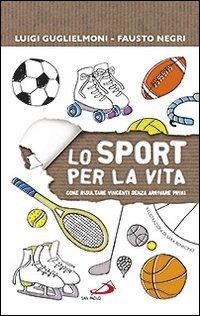 Lo sport per la vita. Come risultare vincenti senza arrivare primi