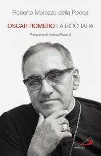 Oscar Romero. La biografia