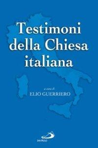 Testimoni della Chiesa italiana. Dal novecento ai nostri giorni