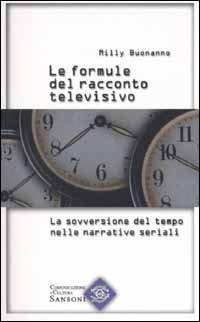 Le formule del racconto televisivo. La sovversione del tempo nelle narrative seriali