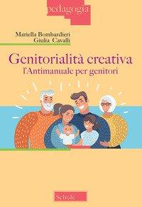 Genitorialità creativa. L'antimanuale per genitori