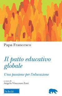 Il Patto educativo globale. Una passione per l'educazione