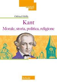 Kant. Morale, storia, politica, religione