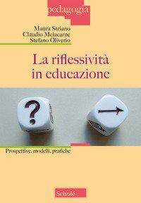 La riflessività in educazione. Prospettive, modelli, pratiche