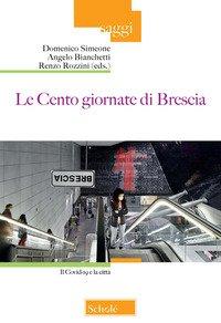 Le Cento giornate di Brescia. Il Covid-19 e la città