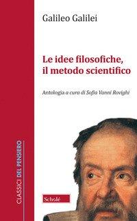 Le idee filosofiche, il metodo scientifico