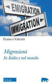 Migrazioni. In Italia e nel mondo
