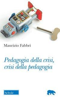 Pedagogia della crisi, crisi della pedagogia