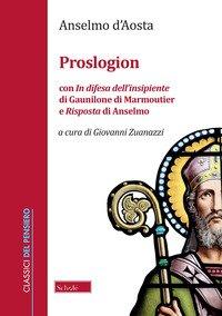 Proslogion. Con «In difesa dell'insipiente» di Gaunilone di Marmoutier e «Risposta» di Anselmo