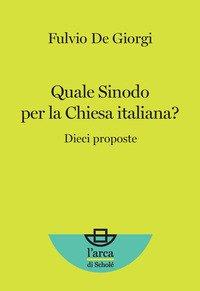 Quale Sinodo per la Chiesa italiana? Dieci proposte