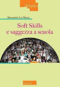 Soft skills e saggezza a scuola