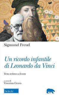 Un ricordo infantile di Leonardo da Vinci. Testo tedesco a fronte