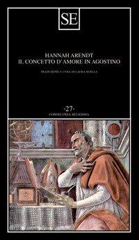 Il concetto d'amore in Agostino. Saggio di interpretazione filosofica