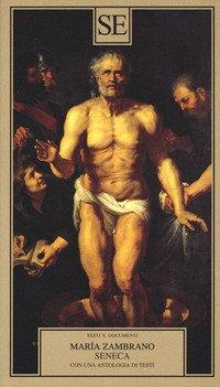 Seneca. Con una antologia di testi