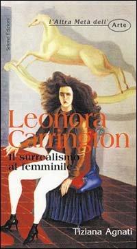 Leonora Carrington. Il surrealismo al femminile