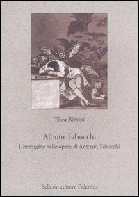 Album Tabucchi. L'immagine nelle opere di Antonio Tabucchi