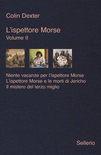 L'ispettore Morse: Niente vacanze per l'ispettore Morse-L' ispettore Morse e le morti di Jericho-Il mistero del terzo miglio