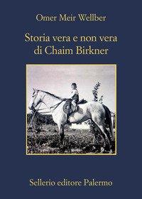 Storia vera e non vera di Chaim Birkner