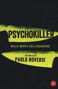 Psychokiller. Nella mente dell'assassino