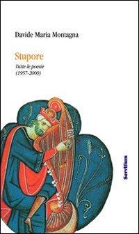 Stupore. Tutte le poesie edite e inedite (1957-2000)