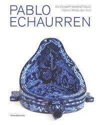 Pablo Echaurren. Du champ magnétique. Opere-Works 1977-2017. Catalogo della mostra (Venezia, 9 maggio - 15 ottobre 2017)