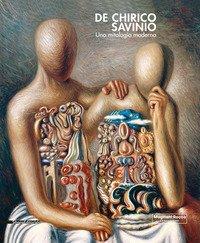 De Chirico e Savinio. Una mitologia moderna. Catalogo della mostra (Roma, 16 marzo-30 giugno 2019)