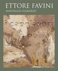 Ettore Favini. Nouvelles flâneries