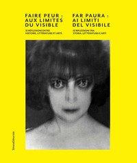Far paura: ai limiti del visibile. 16 riflessioni tra storia, letteratura e arti