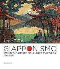 Giapponismo. Venti d'Oriente nell'arte europea 1860-1915. Catalogo della mostra (Rovigo, 28 settembre 2019-26 gennaio 2020)