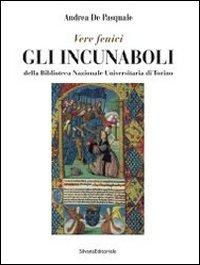 Gli incunaboli della Biblioteca Nazionale Universitaria di Torino. Catalogo della mostra (Torino, 23 maggio-19 luglio 2014)