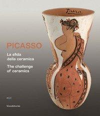 Picasso. La sfida della ceramica. Catalogo della mostra (Faenza, 1 novembre 2019-13 aprile 2020). Ediz. italiana e inglese