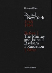 Roma-New York. The Murray and Isabella Rayburn Foundation. Before - After