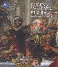 Rubens, Van Dyck, Ribera. La collezione di un principe. Catalogo della mostra (Napoli, 5 dicembre 2018-7 aprile 2019)